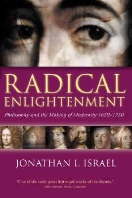 Radical Enlightenment By Israel, Jonathan I.
